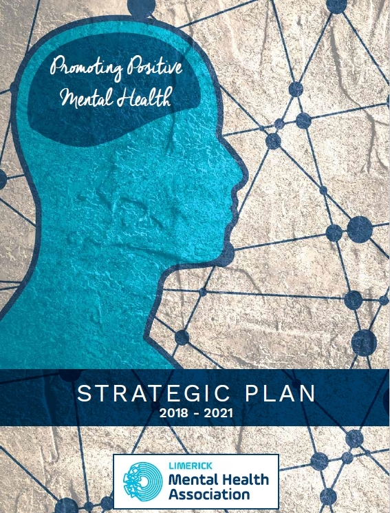 Our Strategic Plan will provide the basis for Limerick Mental Health Association actions from 2018 through 2021.