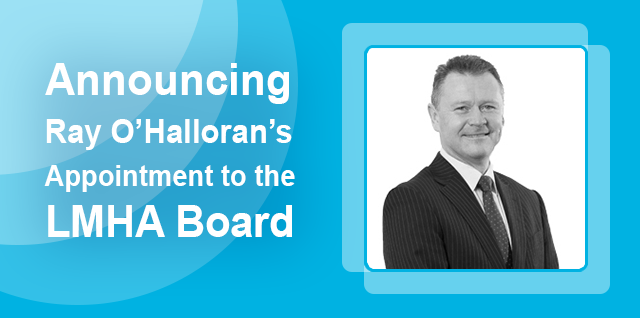 Announcing Ray O'Halloran's Appointment to the LMHA Board